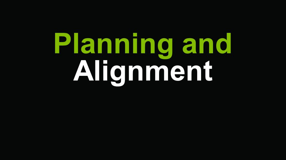 Planning and Alignment