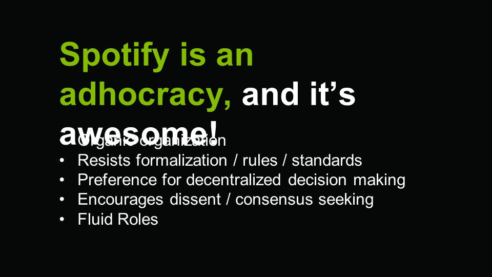 Spotify is an adhocracy, and it's awesome!