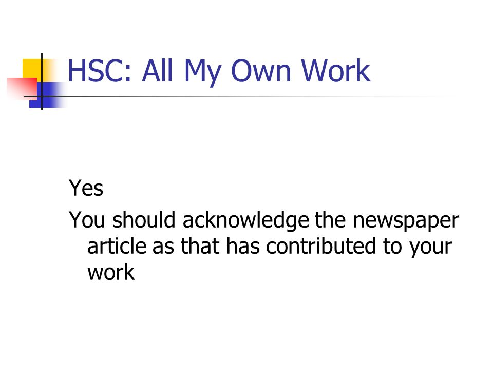HSC: All My Own Work Yes.