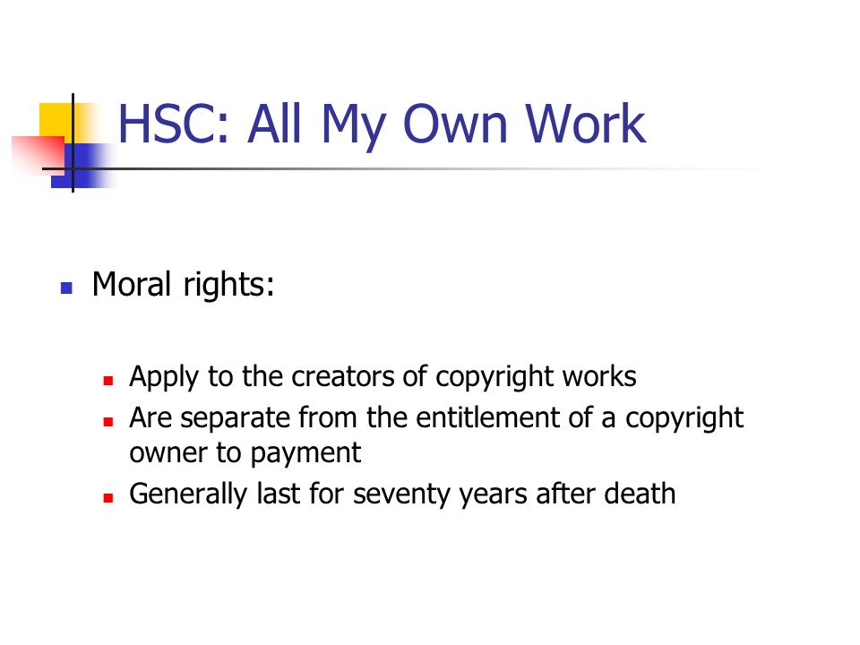 HSC: All My Own Work Moral rights: