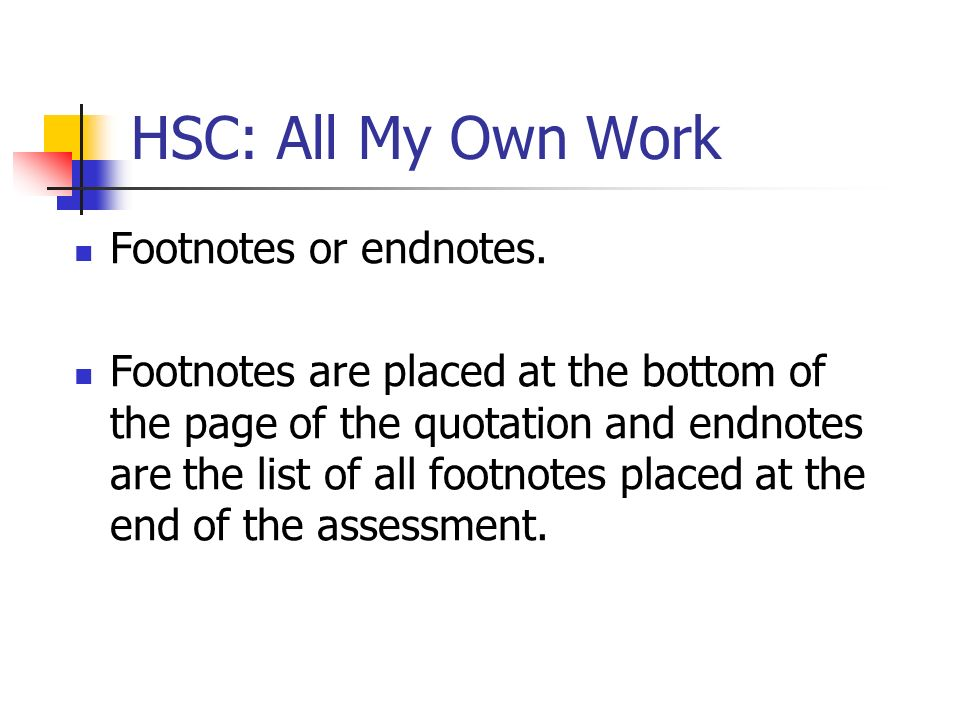 HSC: All My Own Work Footnotes or endnotes.