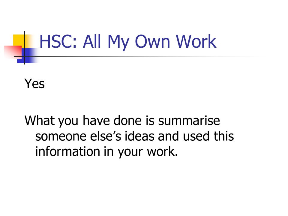 HSC: All My Own WorkYes.