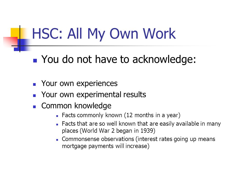 HSC: All My Own Work You do not have to acknowledge: