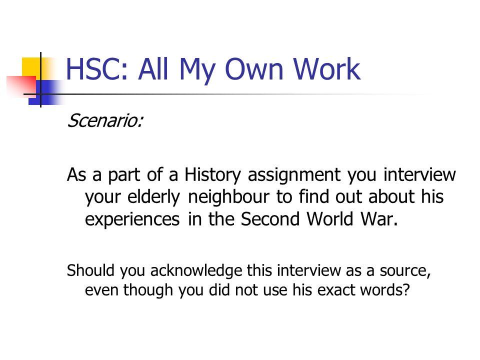 HSC: All My Own Work Scenario: