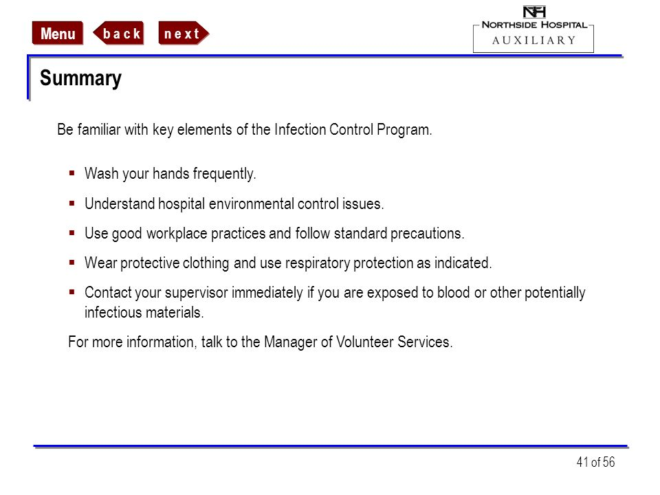 SummaryBe familiar with key elements of the Infection Control Program. Wash your hands frequently. Understand hospital environmental control issues.