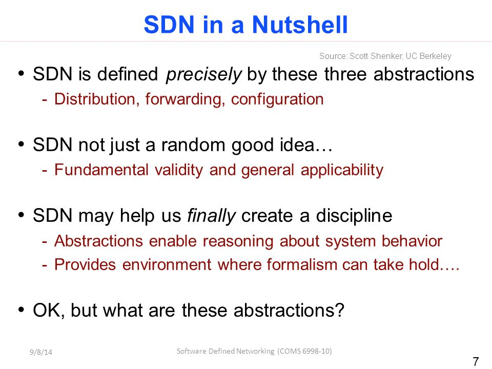 SDN in a Nutshell SDN is defined precisely by these three abstractions
