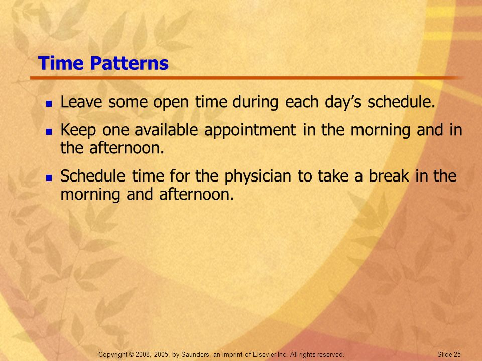 Time Patterns Leave some open time during each day's schedule.