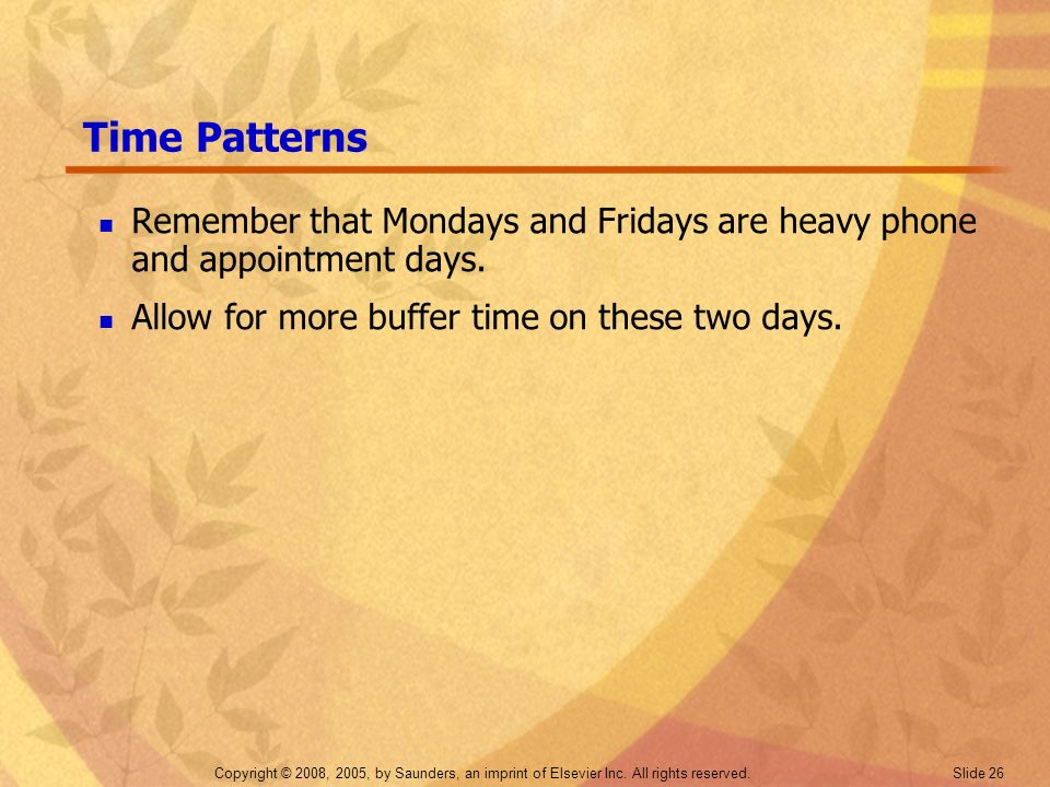 Time Patterns Remember that Mondays and Fridays are heavy phone and appointment days.