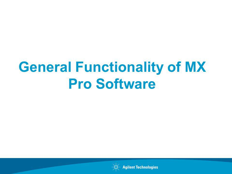 General Functionality of MX Pro Software