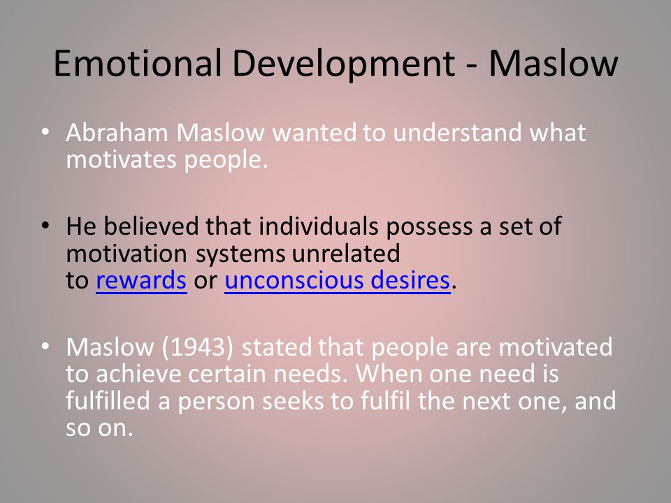 Emotional Development - Maslow