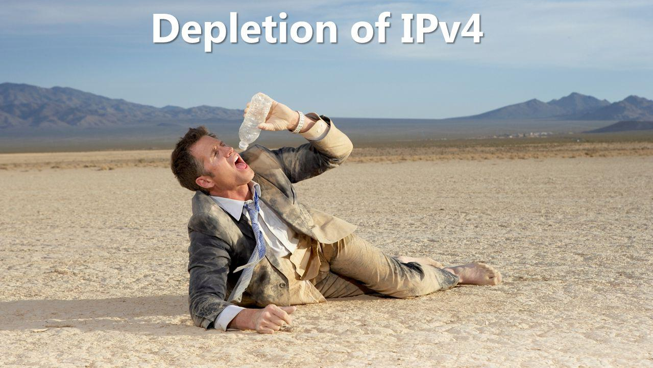 Depletion of IPv4 What is Driving IPv6