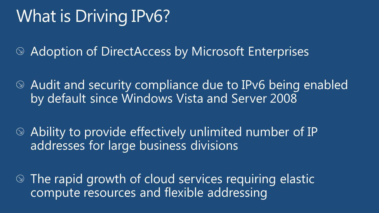 What is Driving IPv6 Adoption of DirectAccess by Microsoft Enterprises.