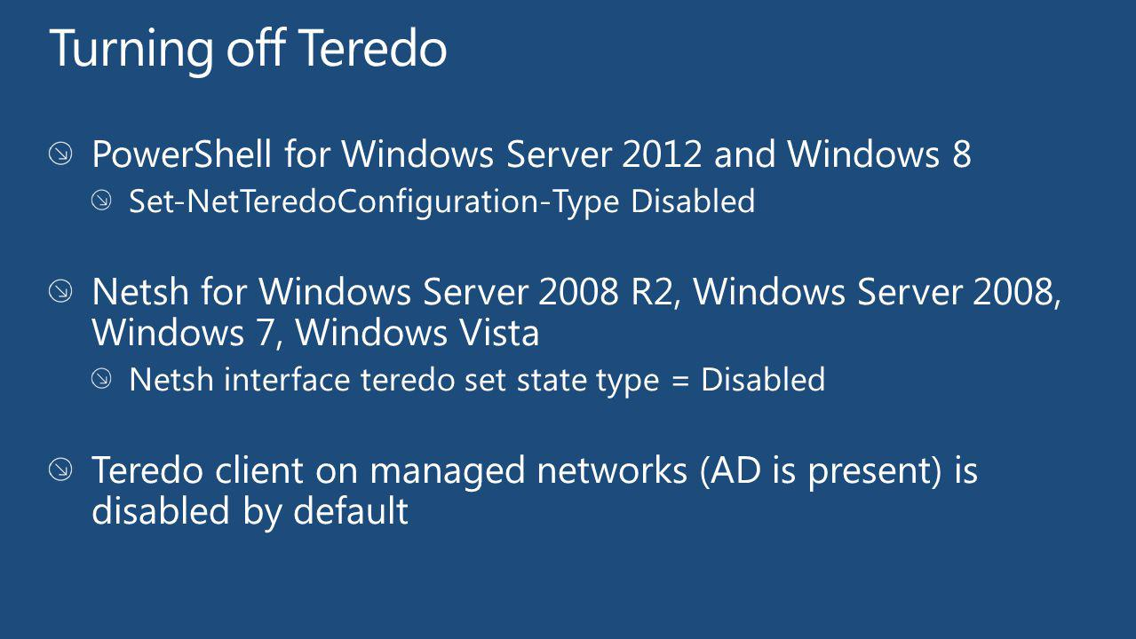 Turning off Teredo PowerShell for Windows Server 2012 and Windows 8