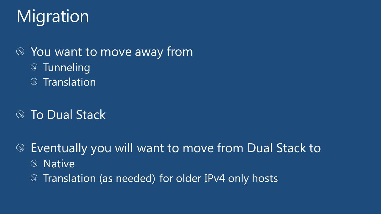 Migration You want to move away from To Dual Stack
