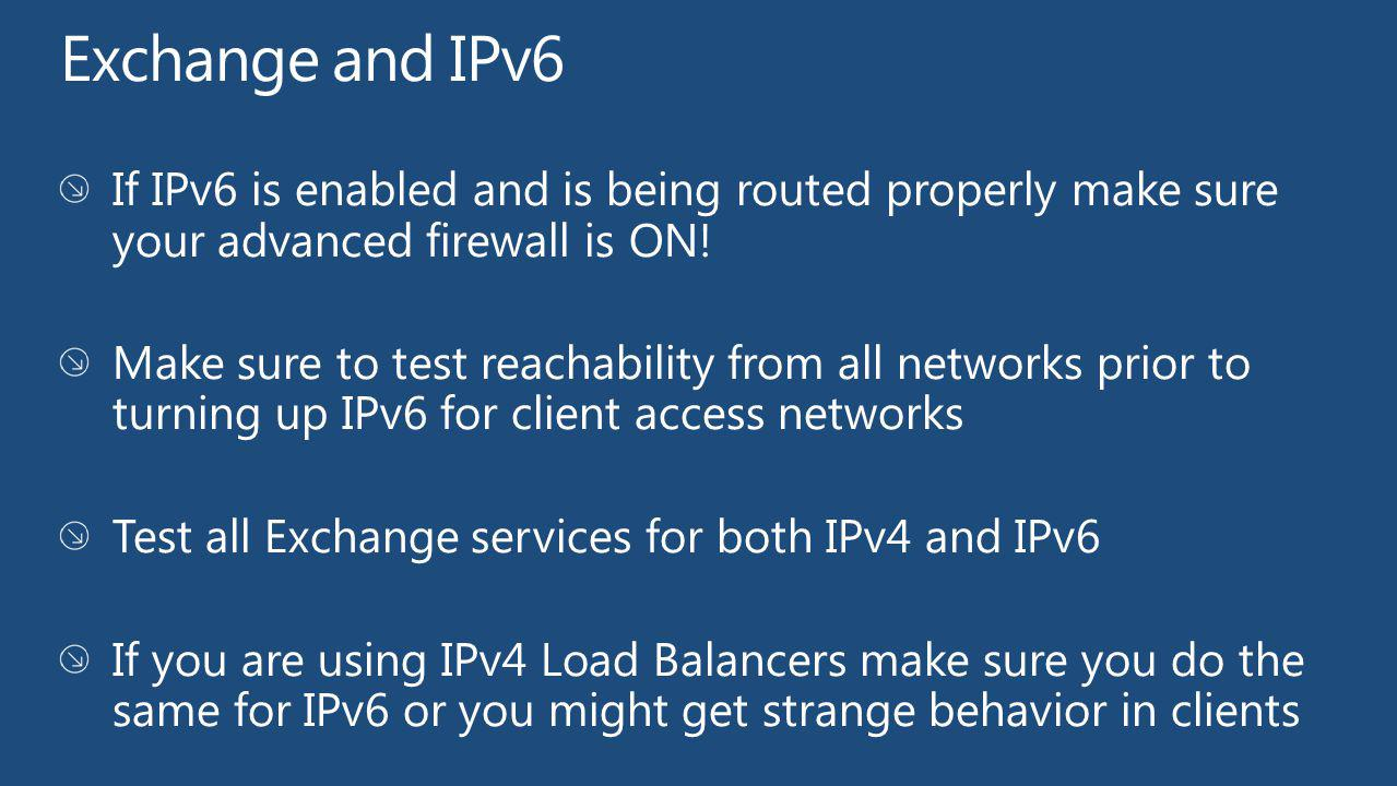 Exchange and IPv6 If IPv6 is enabled and is being routed properly make sure your advanced firewall is ON!