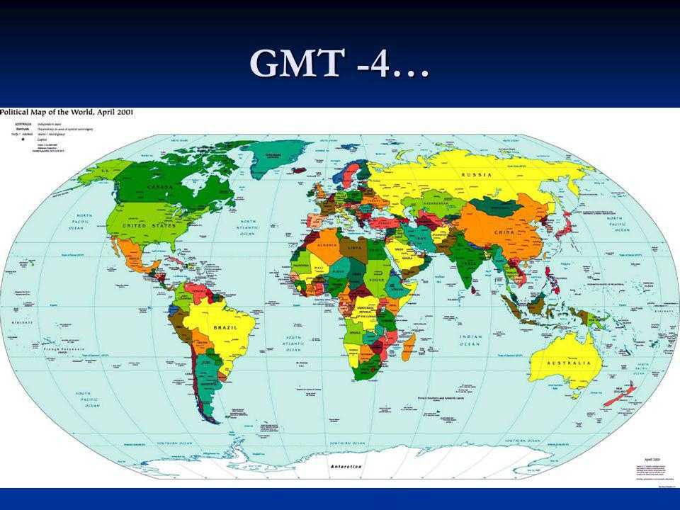GMT -4… Our time zone is 4 hours east of Greenwich