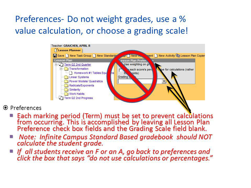 Preferences- Do not weight grades, use a % value calculation, or choose a grading scale!