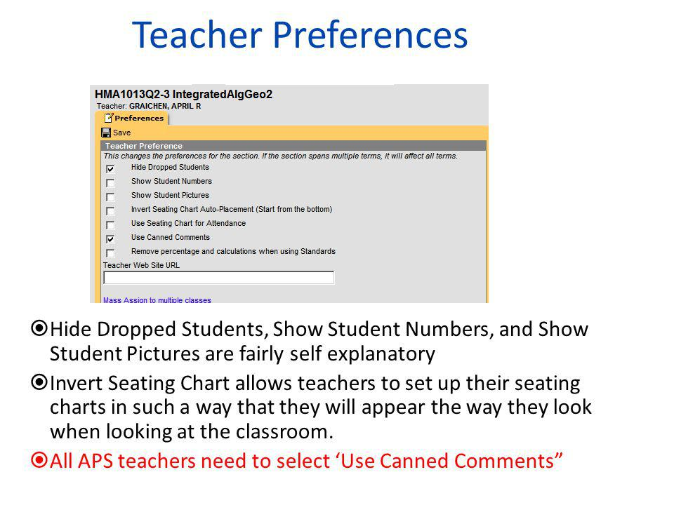 Teacher Preferences Hide Dropped Students, Show Student Numbers, and Show Student Pictures are fairly self explanatory.