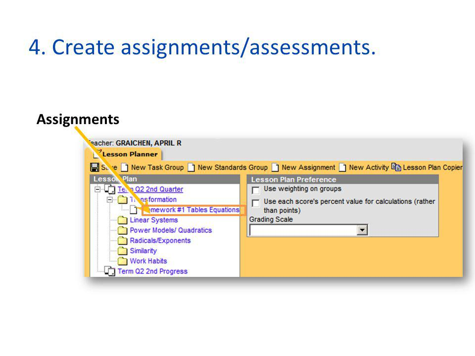 4. Create assignments/assessments.