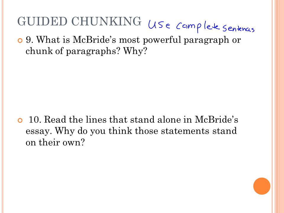 GUIDED CHUNKING 9. What is McBride's most powerful paragraph or chunk of paragraphs Why