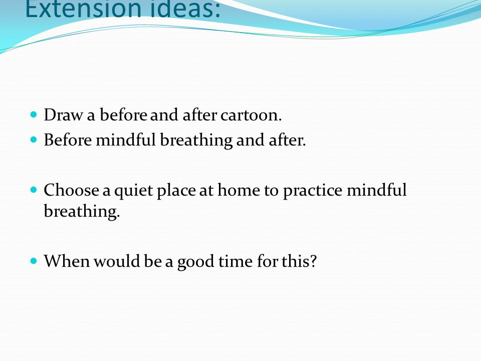 Extension ideas: Draw a before and after cartoon.