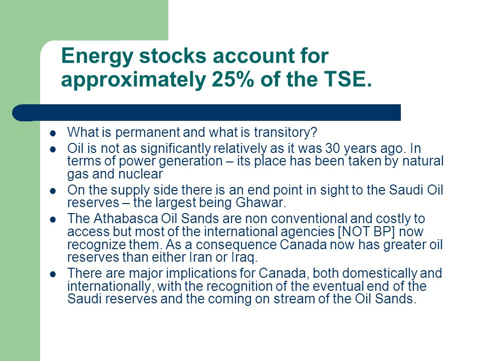 Energy stocks account for approximately 25% of the TSE.