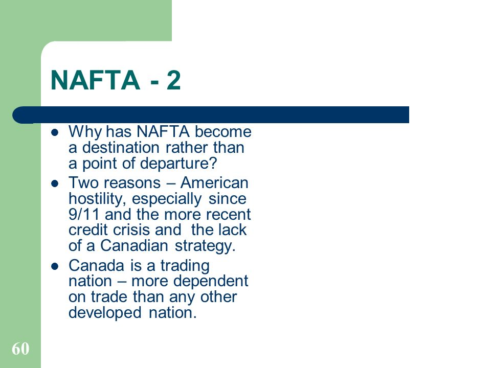 NAFTA - 2 Why has NAFTA become a destination rather than a point of departure