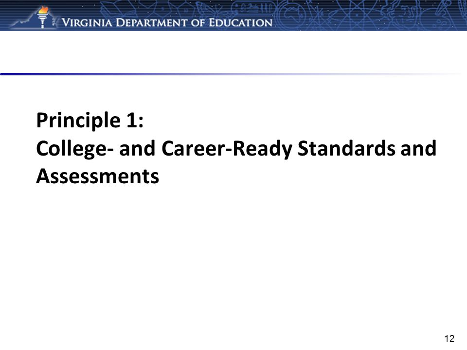 Principle 1: College- and Career-Ready Standards and Assessments