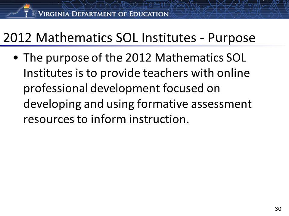 2012 Mathematics SOL Institutes - Purpose