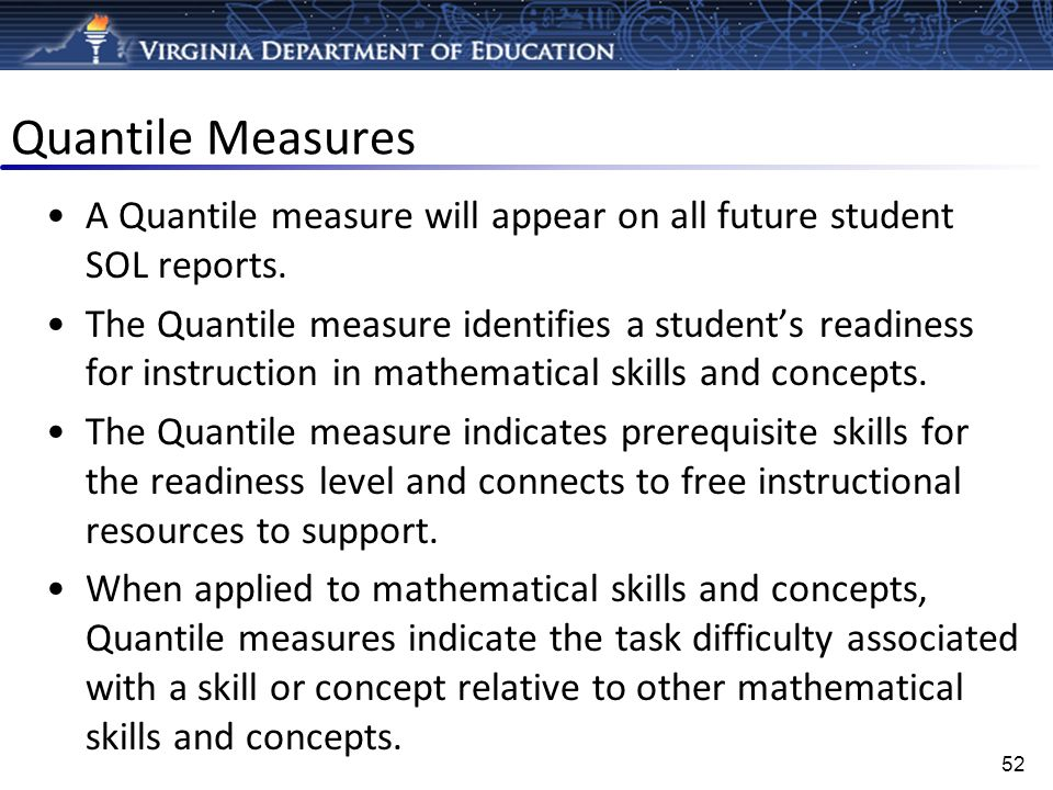 Quantile Measures A Quantile measure will appear on all future student SOL reports.