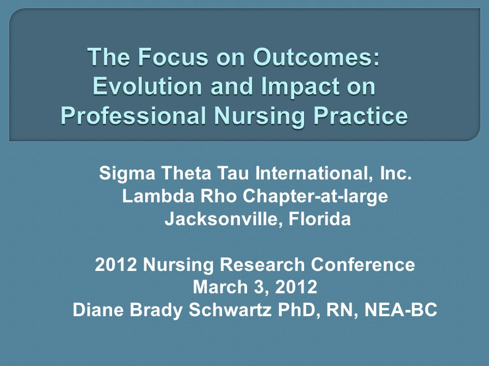 The Focus on Outcomes: Evolution and Impact on Professional Nursing Practice