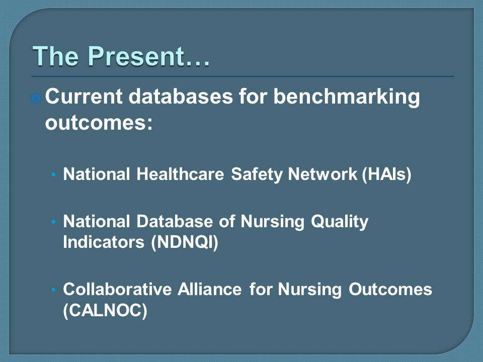 The Present… Current databases for benchmarking outcomes: