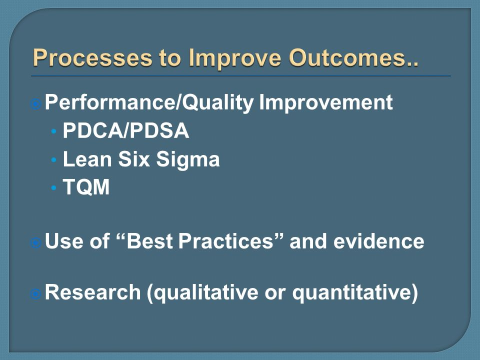 Processes to Improve Outcomes..