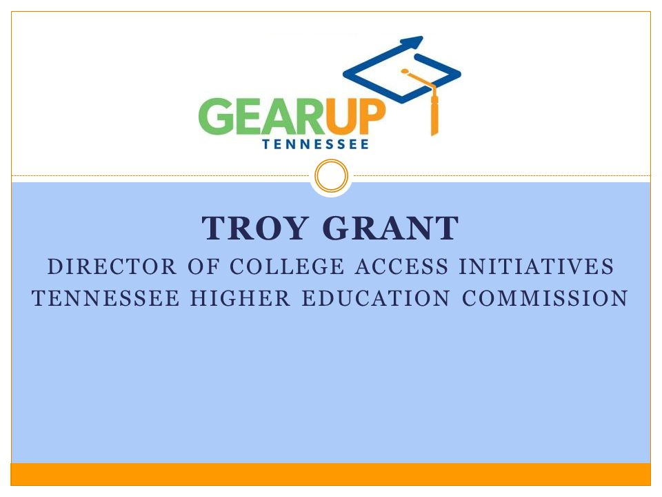 Troy Grant Director of college access initiatives