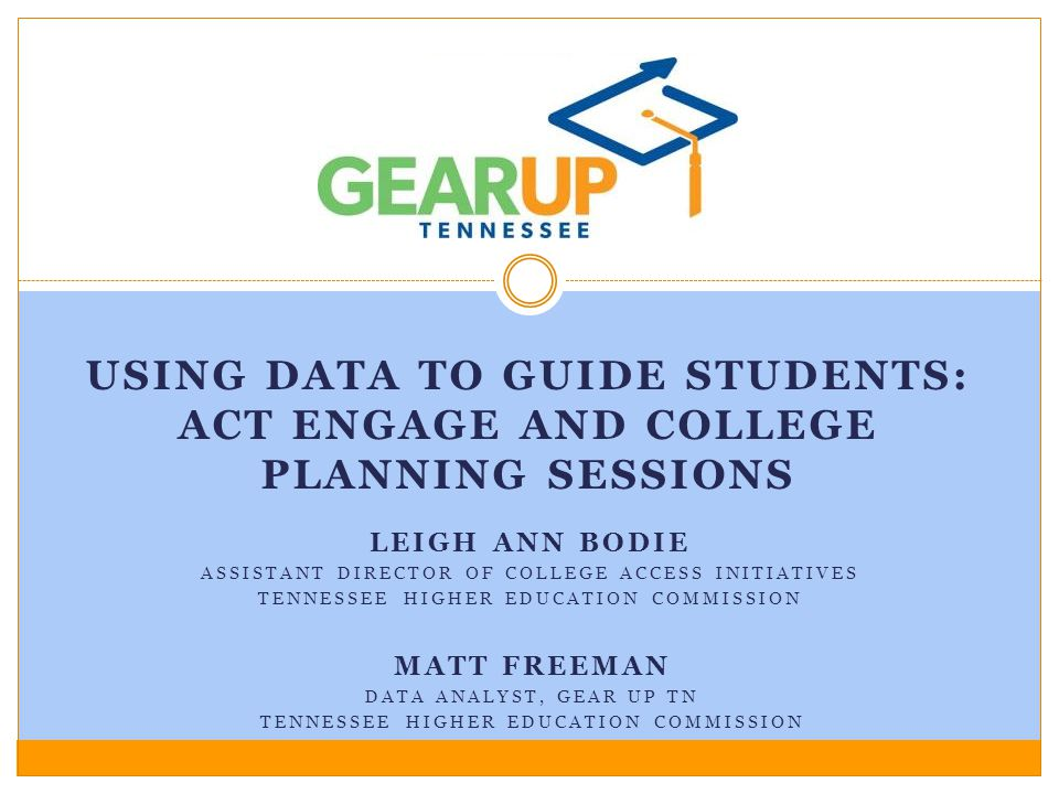 Using data to guide students: ACT Engage and College Planning Sessions