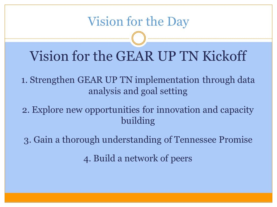 Vision for the GEAR UP TN Kickoff