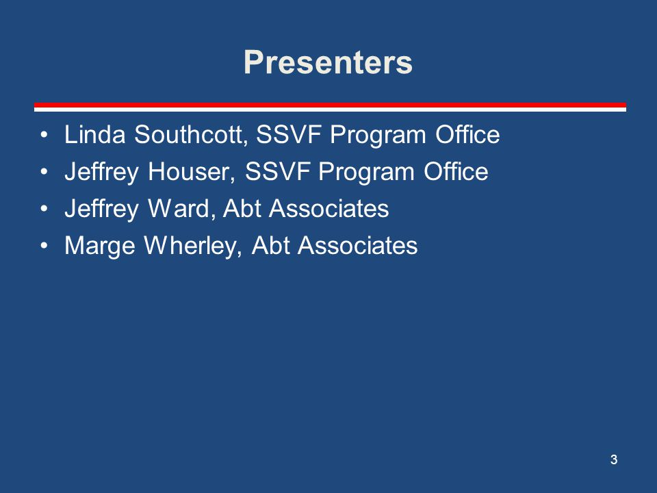 Presenters Linda Southcott, SSVF Program Office