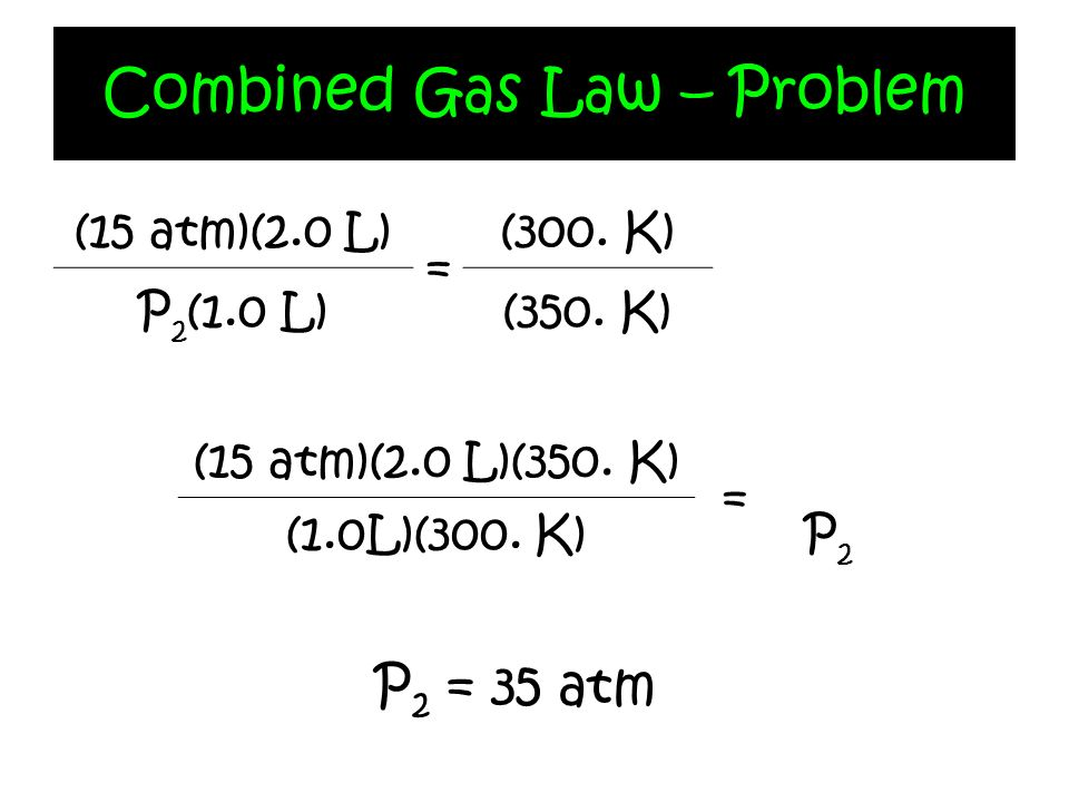 Combined Gas Law – Problem