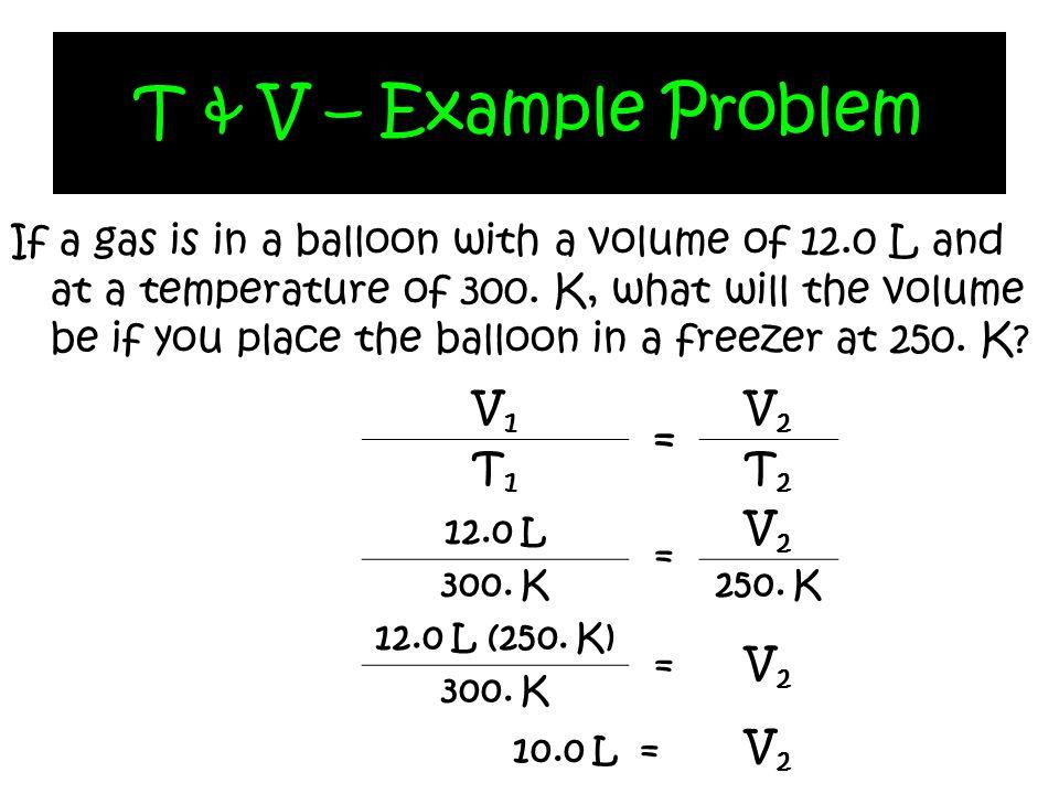 T & V – Example Problem
