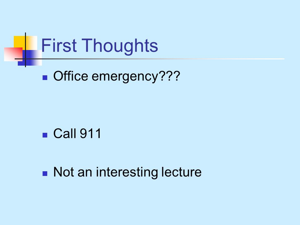 First Thoughts Office emergency Call 911 Not an interesting lecture