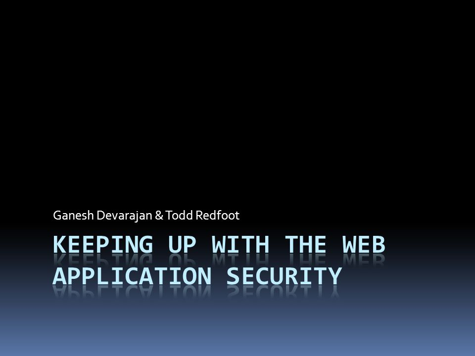 Keeping up with the web application security