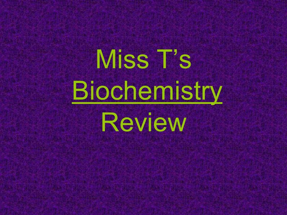 Miss T's Biochemistry Review