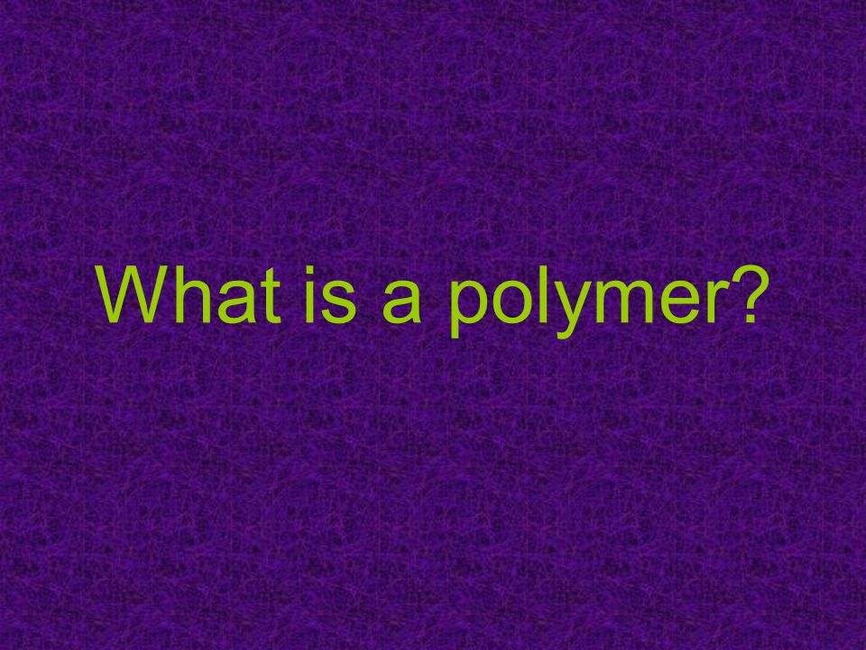 What is a polymer