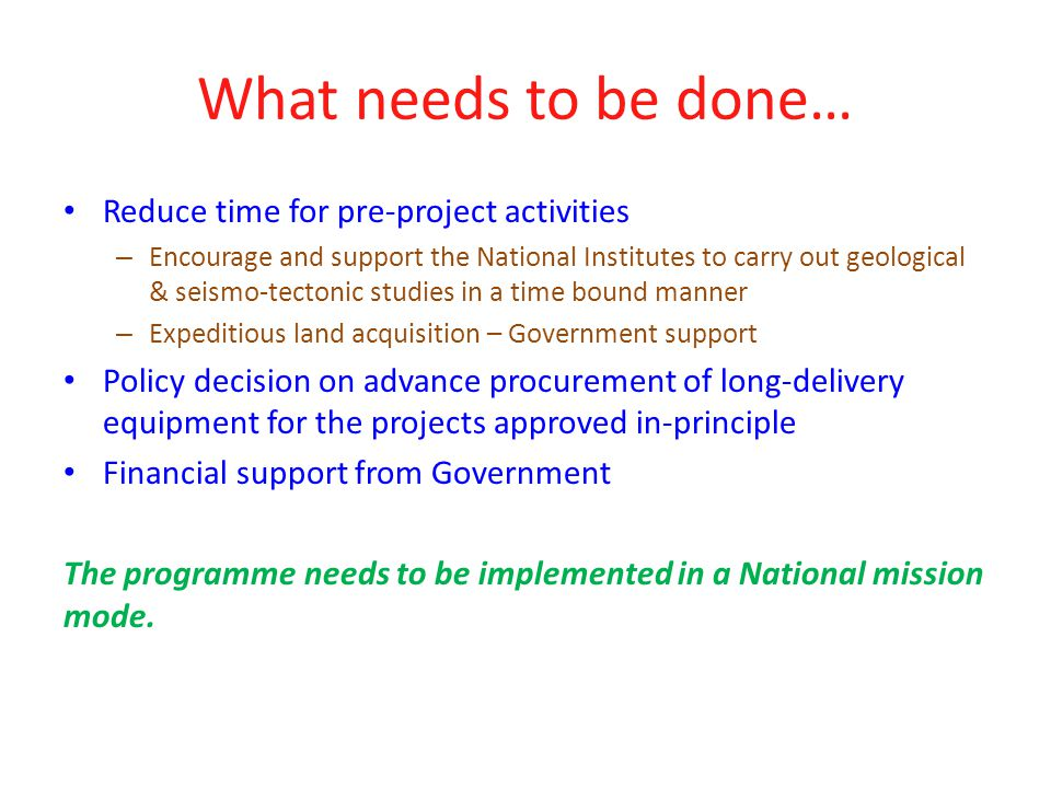 What needs to be done… Reduce time for pre-project activities