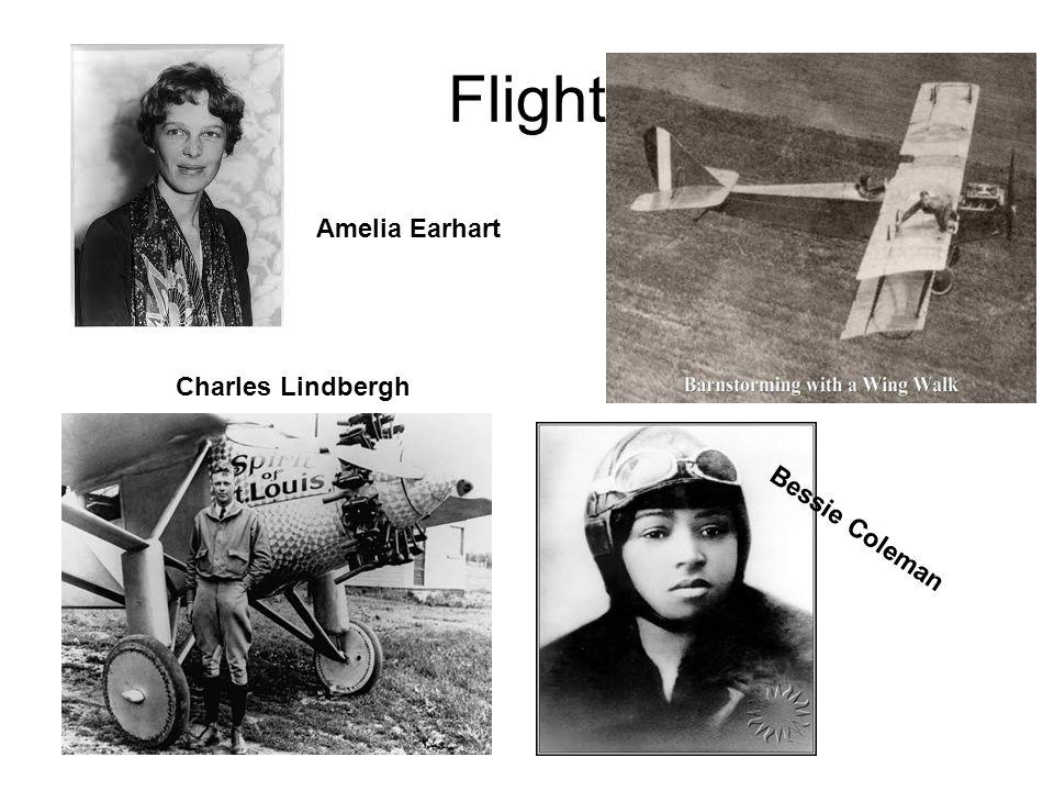 Flight Amelia Earhart Charles Lindbergh Bessie Coleman