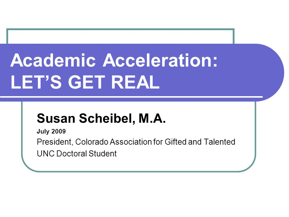 Academic Acceleration: LET'S GET REAL
