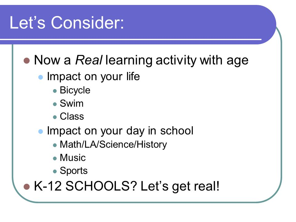 Let's Consider: Now a Real learning activity with age