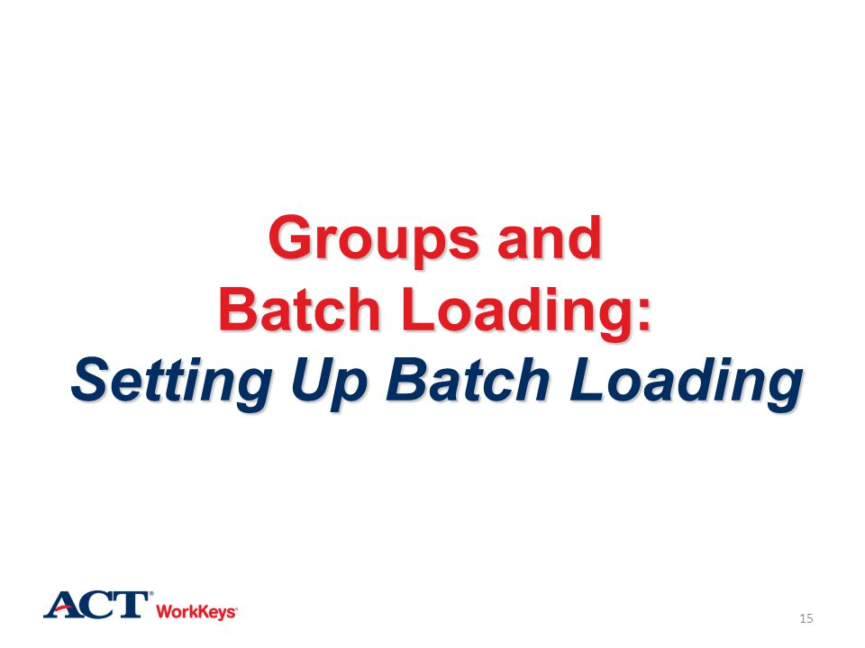 Groups and Batch Loading: Setting Up Batch Loading