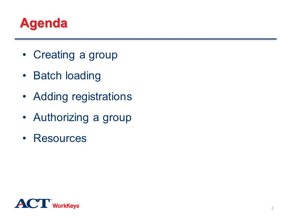 Agenda Creating a group Batch loading Adding registrations
