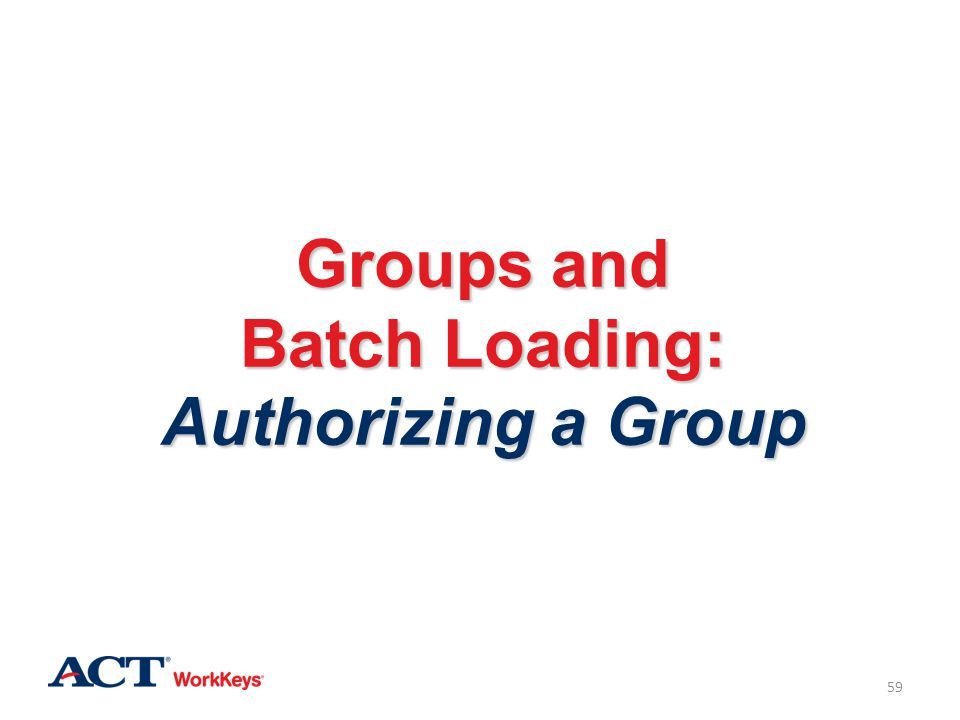 Groups and Batch Loading: Authorizing a Group
